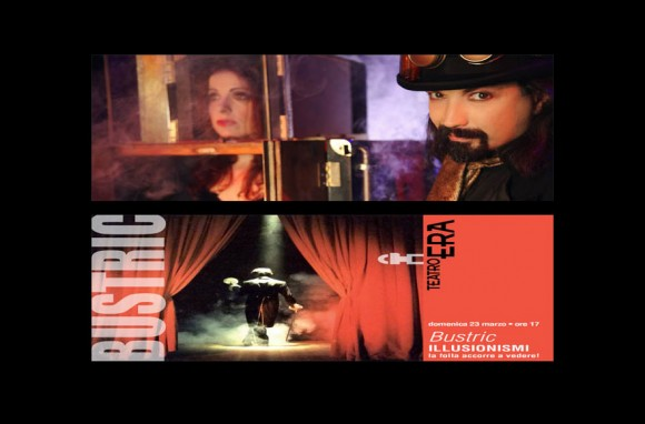 BUSTRIC <br>ILLUSIONISMI @ Pontedera / Teatro Era
