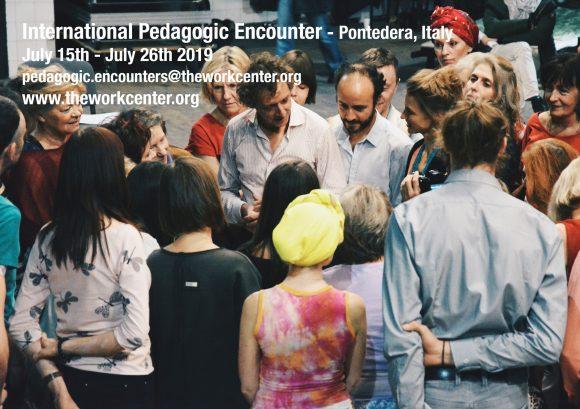 The Workcenter's International Pedagogic Encounter – July 2019 @ Workcenter - Vallicelle, Pontedera PI